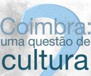 Coimbra, uma questão de cultura
