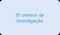 37 centros de investigação