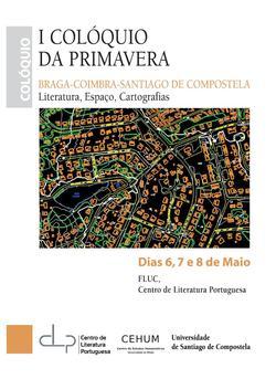 Cartaz - 1º Colóquio da Primavera: Literatura, Espaço, Cartografias