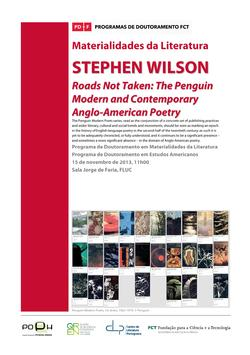 Cartaz - Seminário das Materialidades da Literatura, Stephen Wilson «Roads Not Taken: The Penguin Modern and Contemporary Anglo-American Poetry»