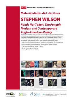Cartaz - Seminário das Materialidades da Literatura, Stephen Wilson «Roads Not Taken: The Penguin Modern and Contemporary Anglo-American Poetry»