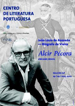 Cartaz - Alcir Pécora: «João Lúcio de Azevedo - Biógrafo de Vieira»