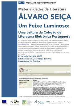 Cartaz - Álvaro Seiça: «Um Feixe Luminoso: Uma Leitura da Coleção de Literatura Eletrónica Portuguesa»