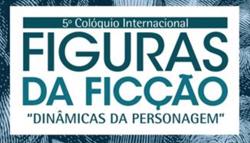5º Colóquio Internacional Figuras da Ficção