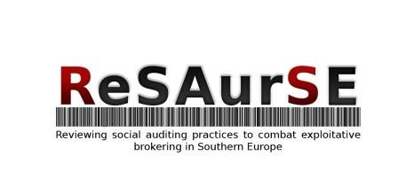 ReSAurSE - Reviewing social auditing practices to combat exploitative brockering in Southern Europe