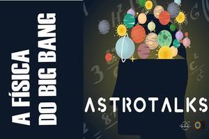 Astrotalks : a Física do Big Bang thumb