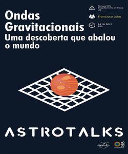 Astrotalks : Ondas Gravitacionais