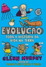 Evolução : toda a história da vida na terra
