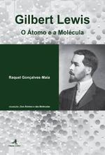 Gilbert Lewis : o átomo e a molécula