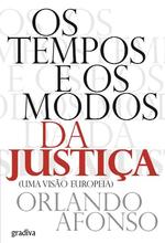 Os tempos e os modos da justiça