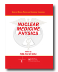 Nuclear Medicine Physics: Series in Physics and Biomedical Engineering